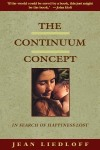 Jean Liedloff, The Continuum Concept from http://www.continuum-concept.org/book.html
