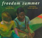Freedom Summer, written by Deborah Wiles and Illustrated by Jerome Lagarrigue