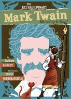 Mark Twain, written by Barbara Kurley and illustrated by Edwin Fotheringham