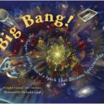 The Big Bang! written by Carolyn Cinami DeCristofano and illustrated by Michael Carroll